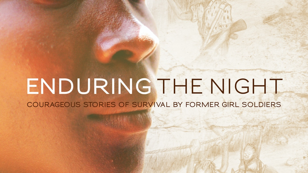 Enduring the Night: Stories by former girl soldiers project video thumbnail