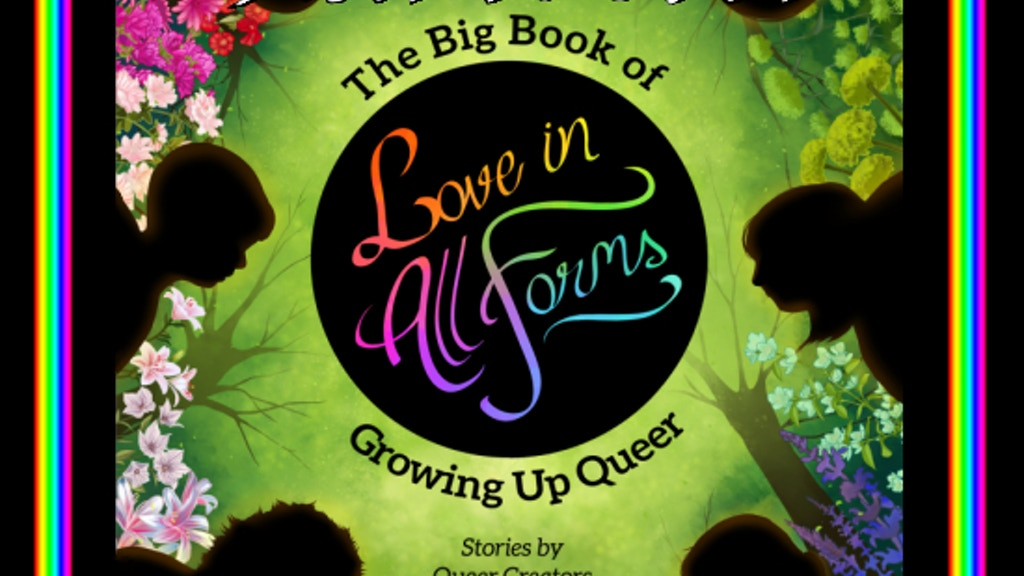 Love in All Forms: The Big Book of Growing Up Queer project video thumbnail