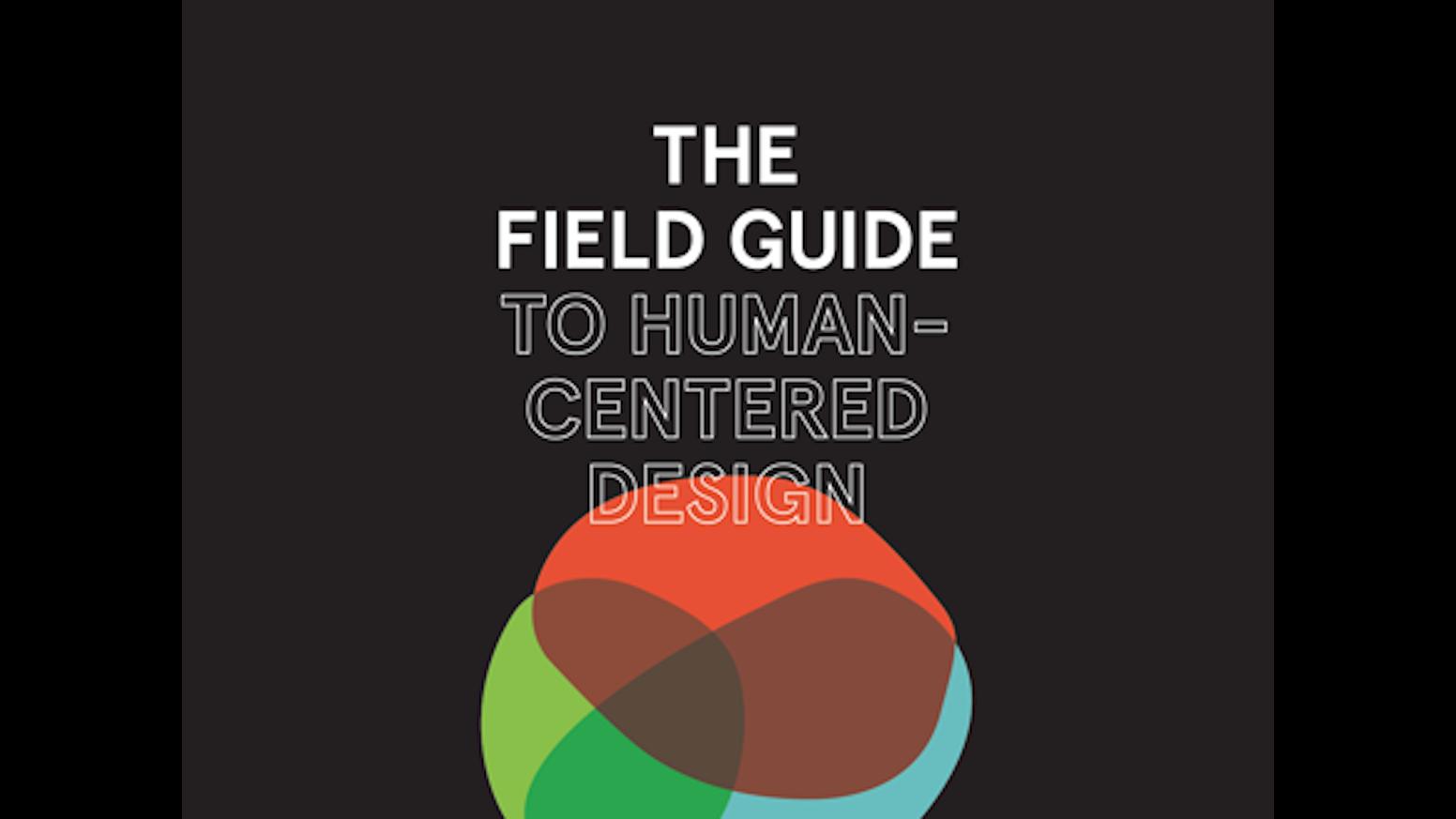 Human Centered Design Book Field Guide