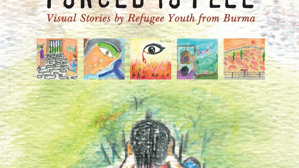 Forced to Flee: Visual Stories by Refugee Youth from Burma project video thumbnail