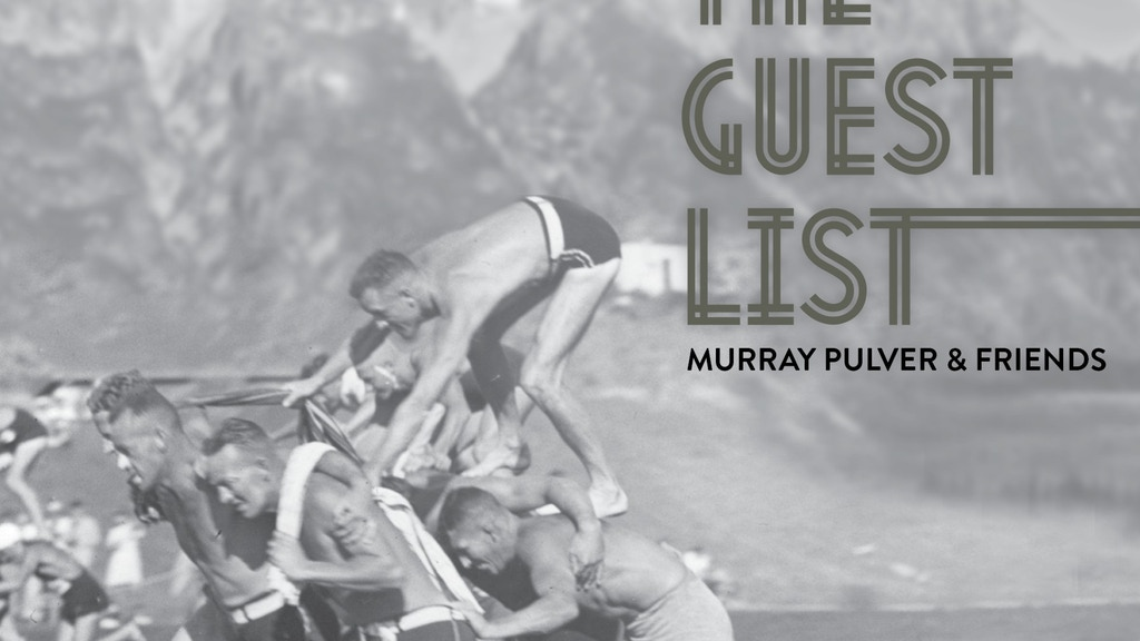 """""""The Guest List"""" - New Songs with Murray Pulver & Friends project video thumbnail"""