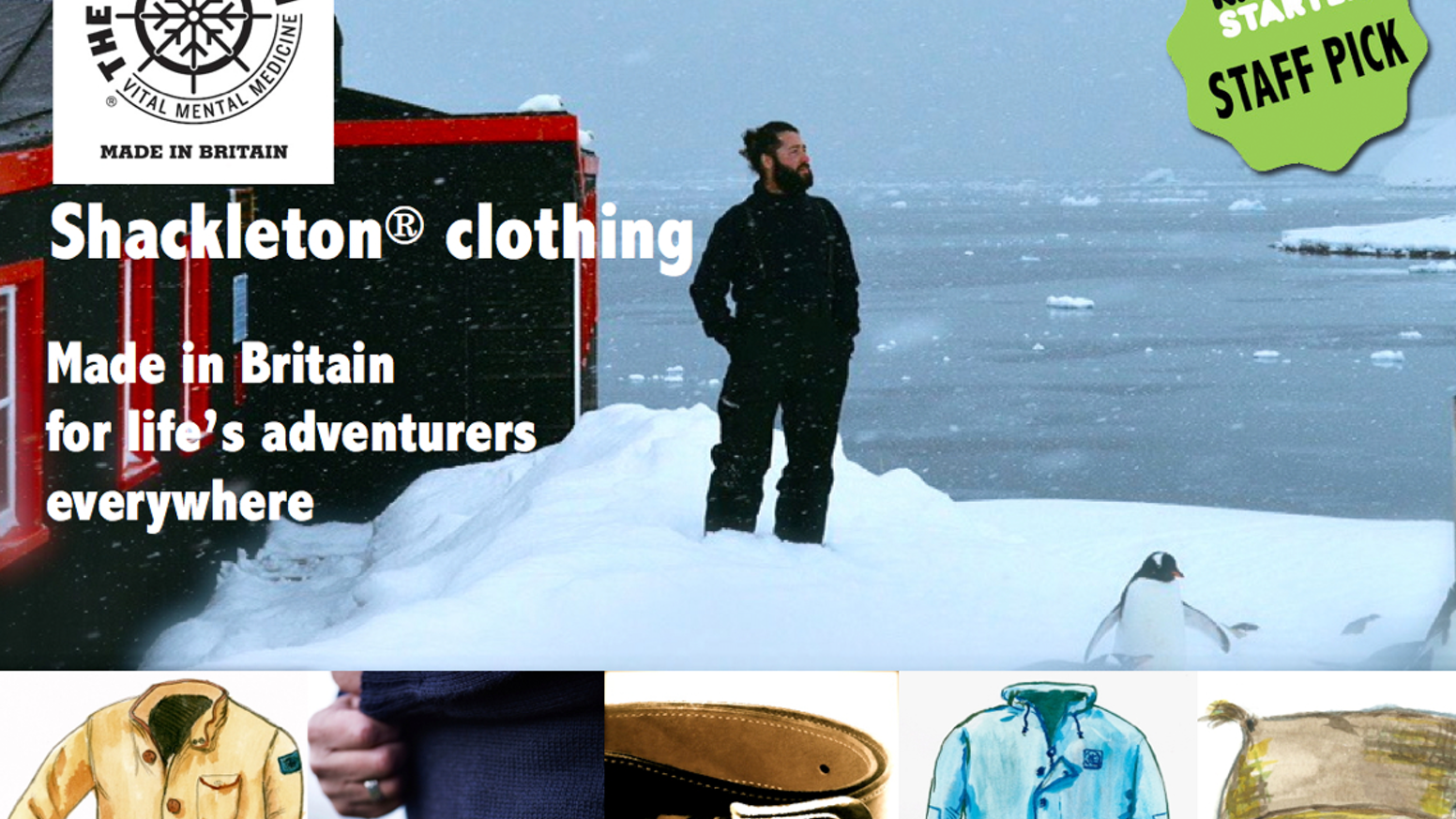 Premium British-made clothing for every day of life's adventure: designed from photographs of Antarctic explorer Ernest Shackleton.