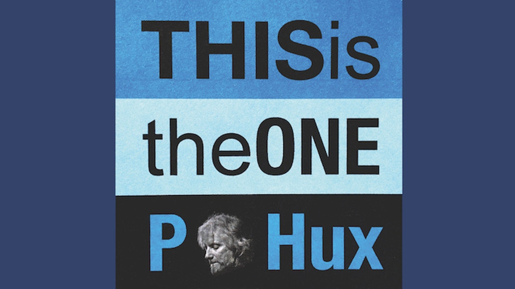 "New P. Hux album ""THIS IS THE ONE"" project video thumbnail"