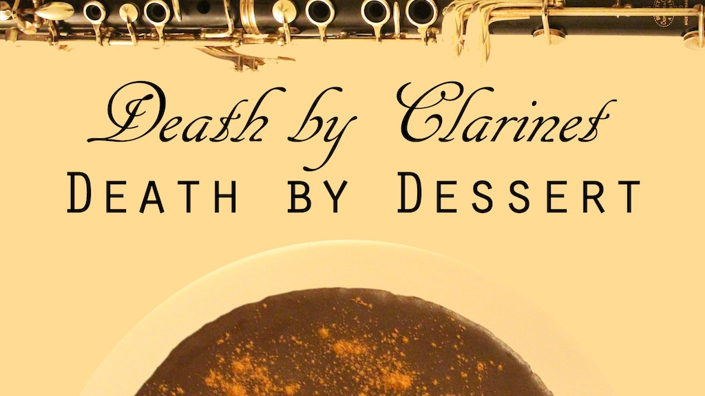 Death by Clarinet, Death by Dessert project video thumbnail
