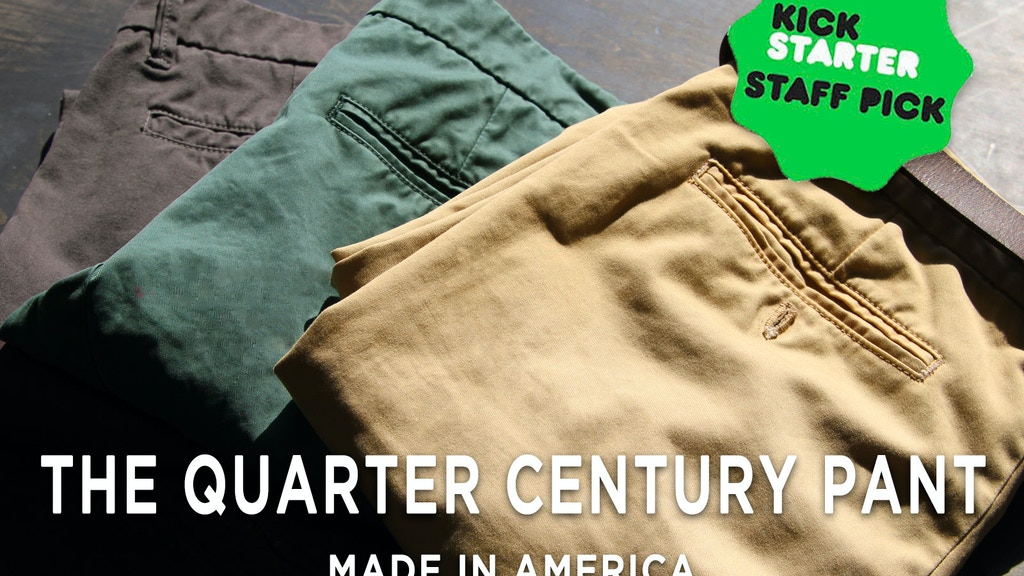 The Quarter Century Pant | A 25 Year Guarantee project video thumbnail
