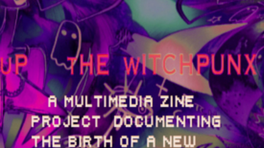 Up the Witchpunx Zine Project project video thumbnail