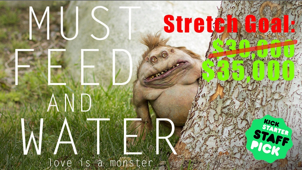 Must Feed and Water - A Love Monster's Story project video thumbnail