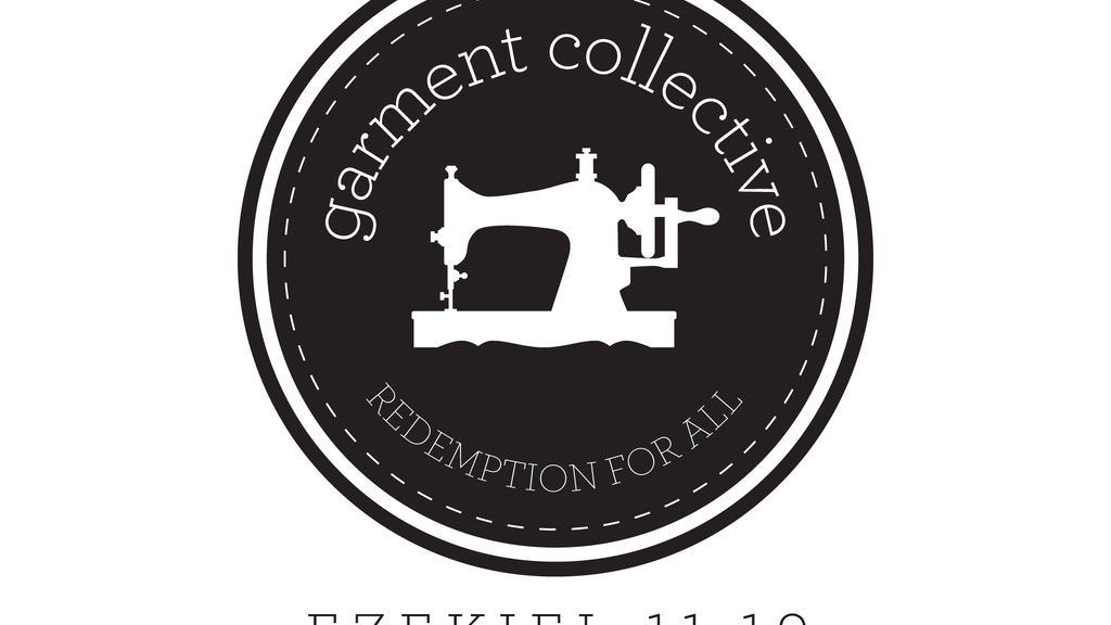 Garment Collective: Ethically sourced. Redemptively Made. project video thumbnail