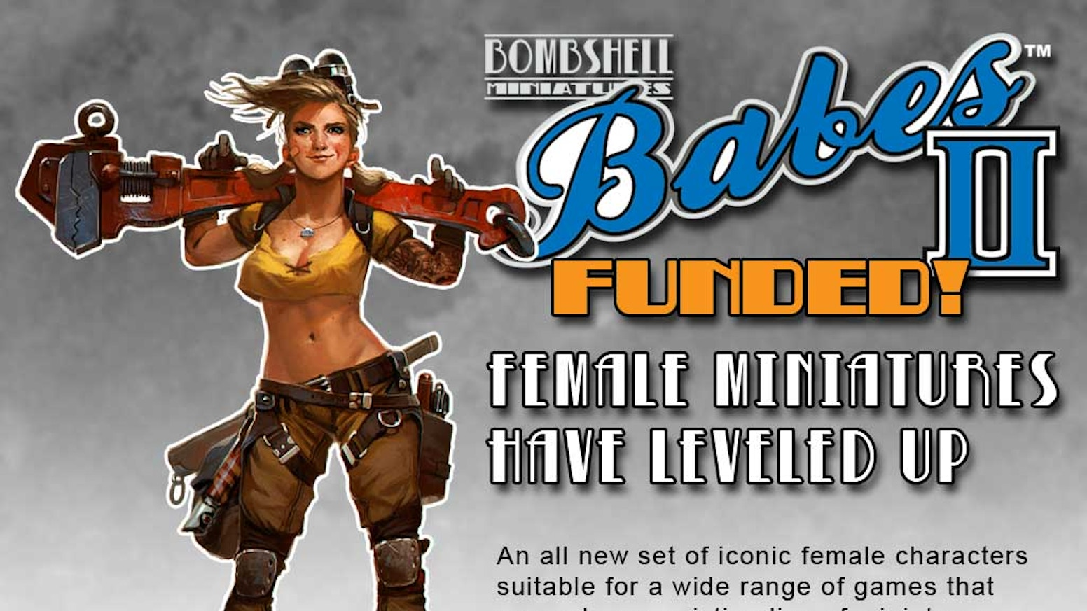 The second wave of all new miniatures for the tabletop gaming and painting community featuring iconic female characters.
