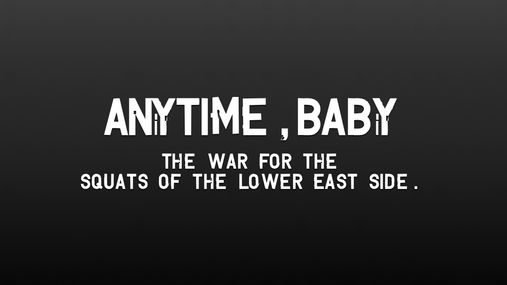 'Anytime, Baby: The War for the Lower East Side' project video thumbnail