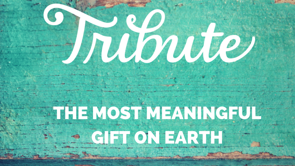 TRIBUTE: The Most Meaningful Gift On Earth project video thumbnail