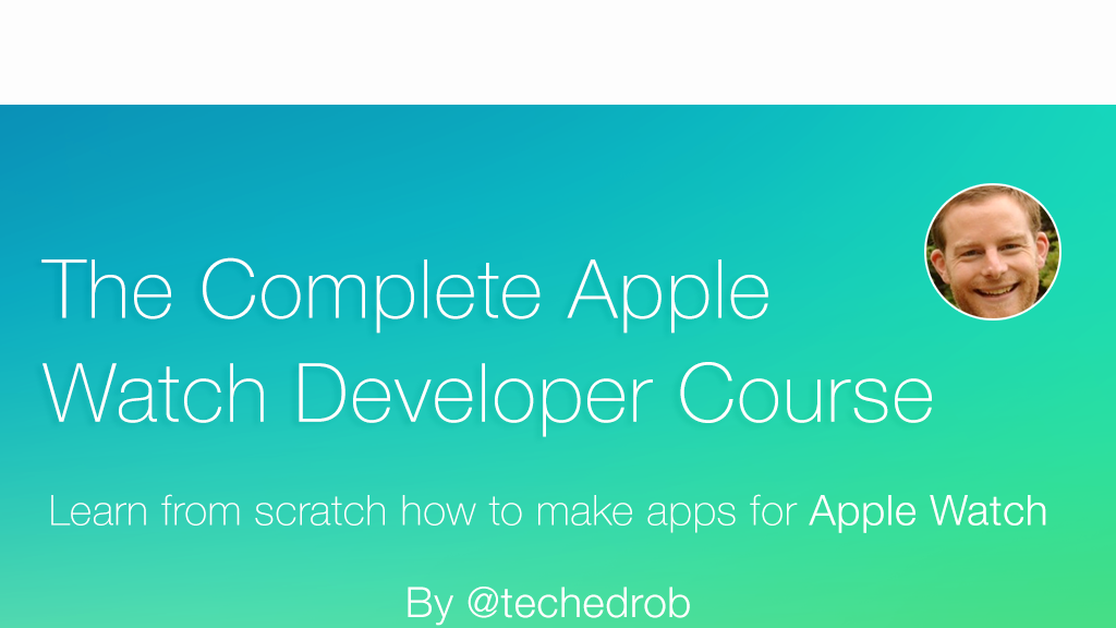 The Complete Apple Watch Developer Course - Learn To Code project video thumbnail