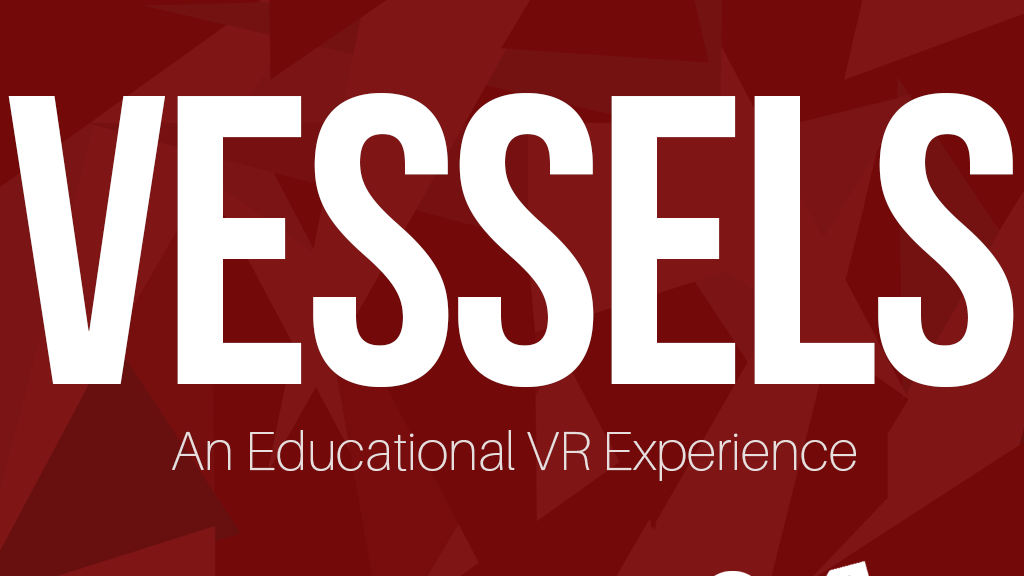 Vessels VR: An Educational Virtual Reality Experience project video thumbnail