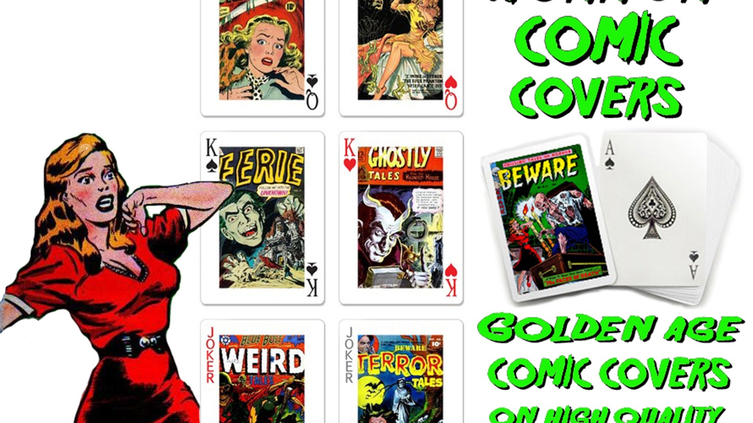 We are bringing classic golden age horror comic book graphics to high quality playing cards.