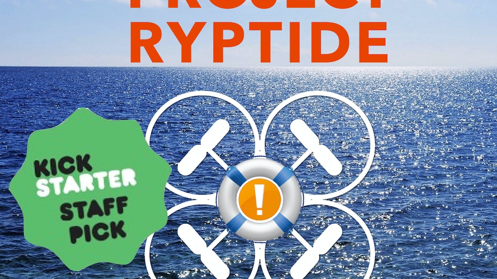 Project Ryptide - A Life Saving Drone Accessory project video thumbnail