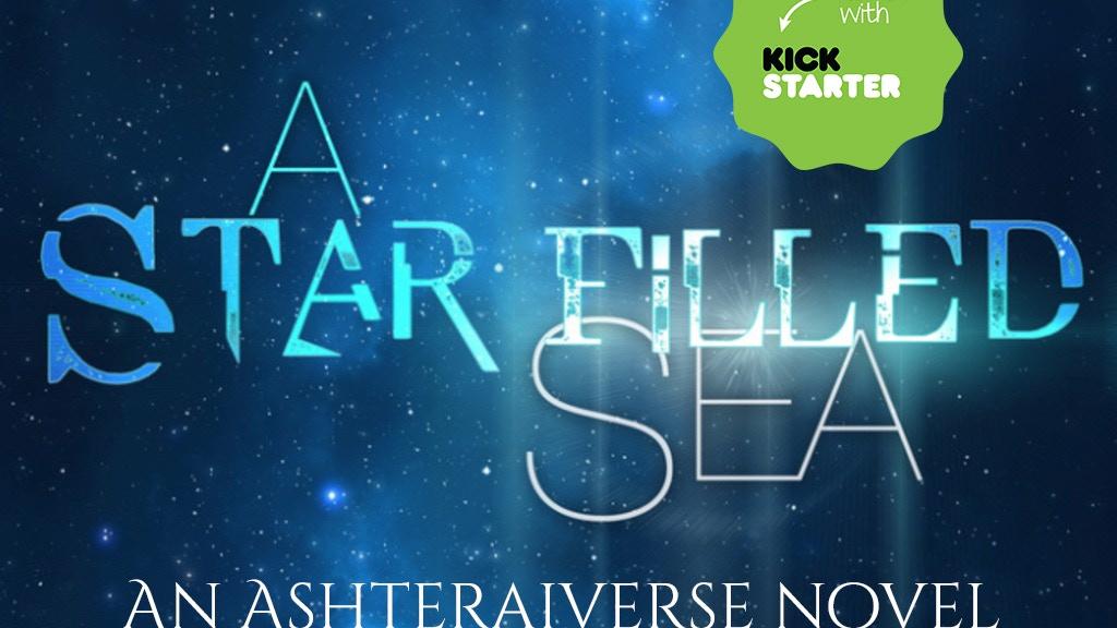 A Star Filled Sea (An Ashteraiverse Novel) project video thumbnail
