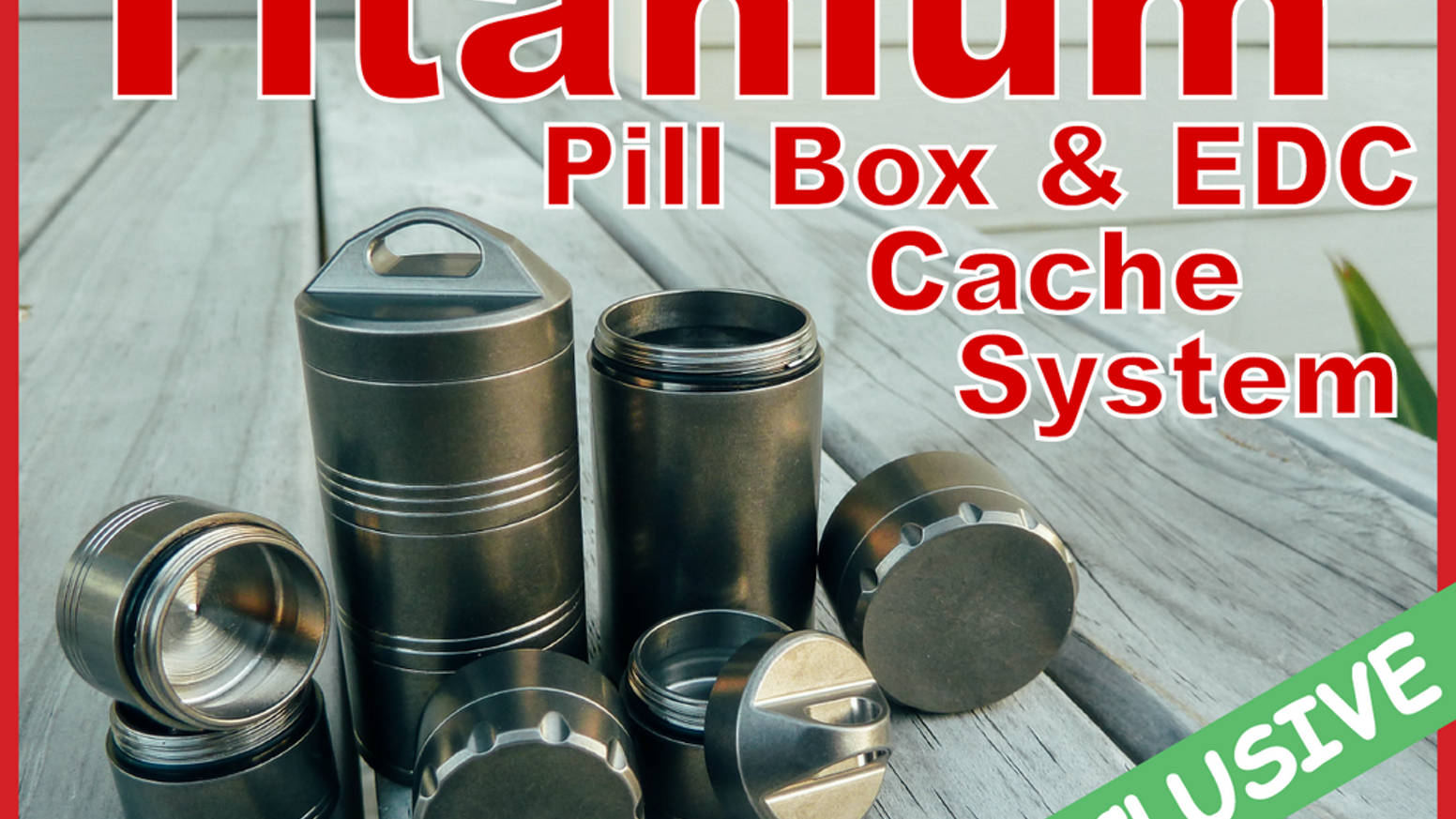 *NEW*... World's Greatest Titanium Modular Pill Box And Everyday Carry (EDC) Cache -- Your Friends Will Envy You... GUARANTEED!