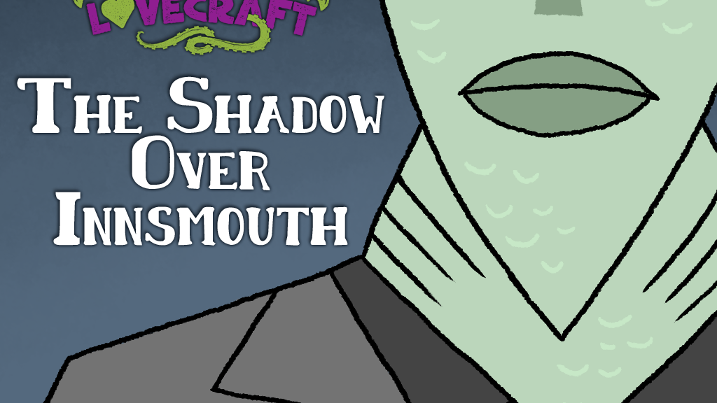 Littlest Lovecraft: The Shadow Over Innsmouth project video thumbnail