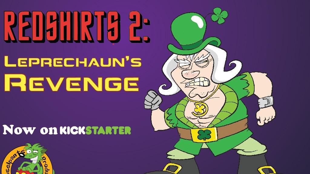 Redshirts 2: Leprechaun's Revenge project video thumbnail