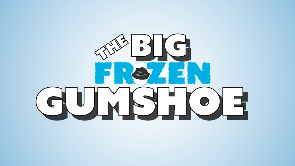 """""""The Big Frozen Gumshoe"""" a comedy-mystery feature film project video thumbnail"""