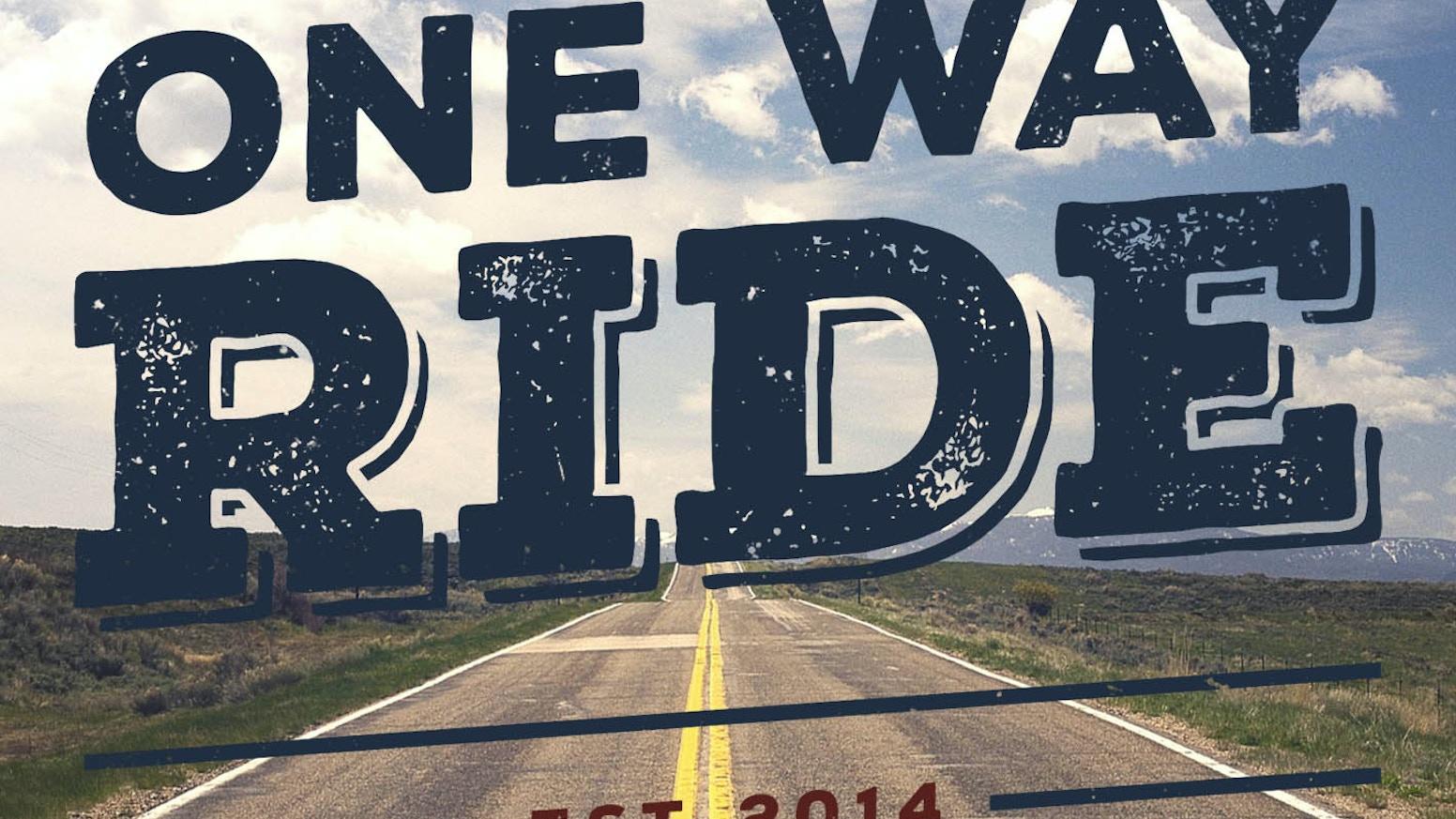 One Way Ride Band Lp By One Way Ride Kickstarter