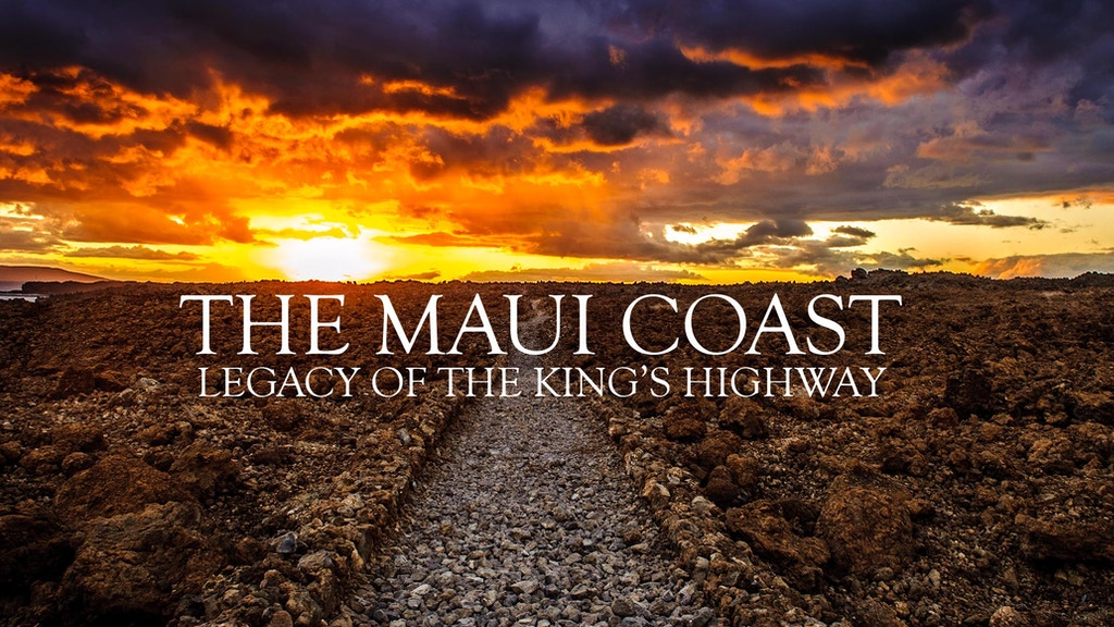 The Maui Coast - Legacy of the King's Highway project video thumbnail