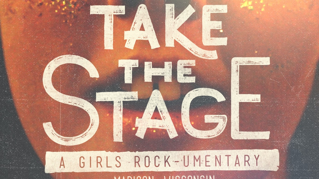 Take the Stage: A Girls Rock-umentary project video thumbnail