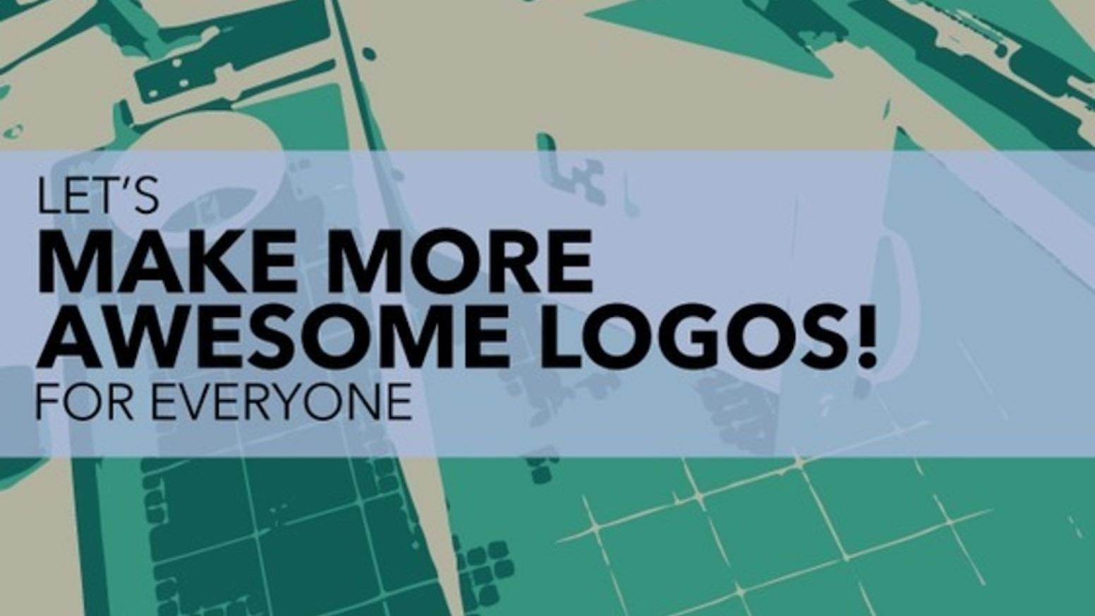 7b4e87d7 Let's Make More Awesome Logos! by Bilal Rayes (supprimé) — Kickstarter