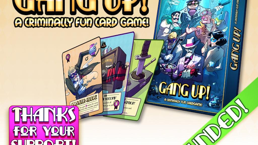Gang Up! A criminally fun card game! project video thumbnail