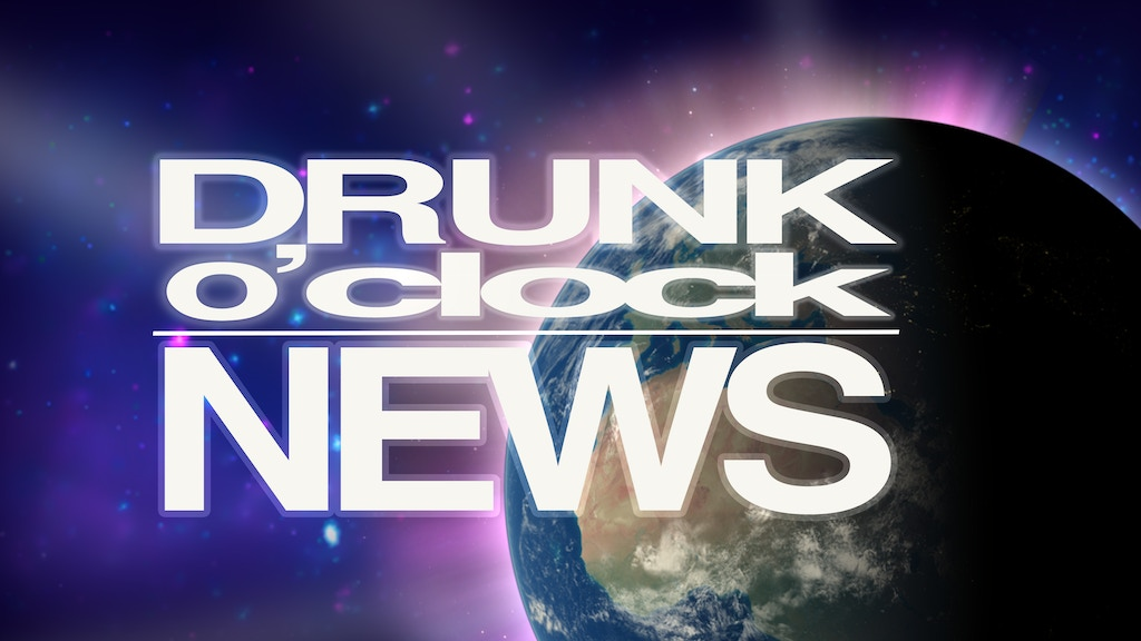 Project image for Drunk O'Clock News