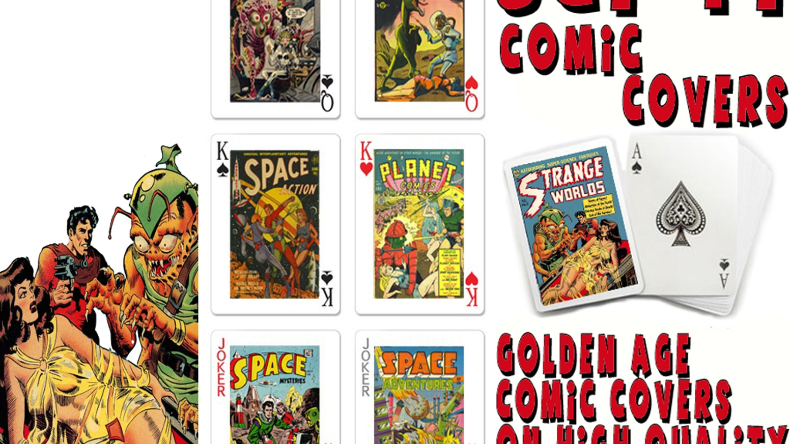 We are bringing classic golden sci-fi comic book graphics to high quality playing cards.