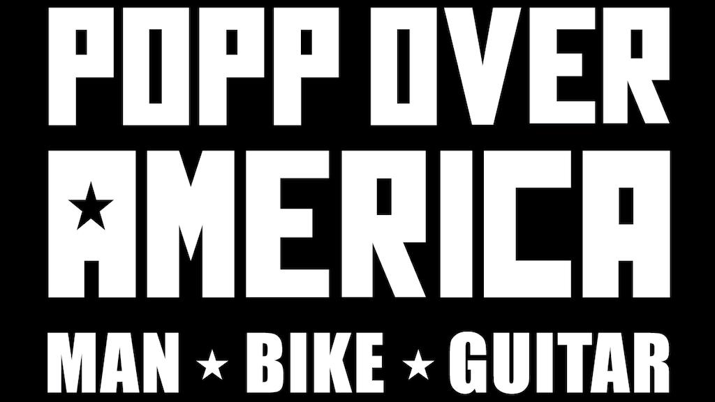 Popp Over America - TV Show Pilot - Man. Bike. Guitar. project video thumbnail
