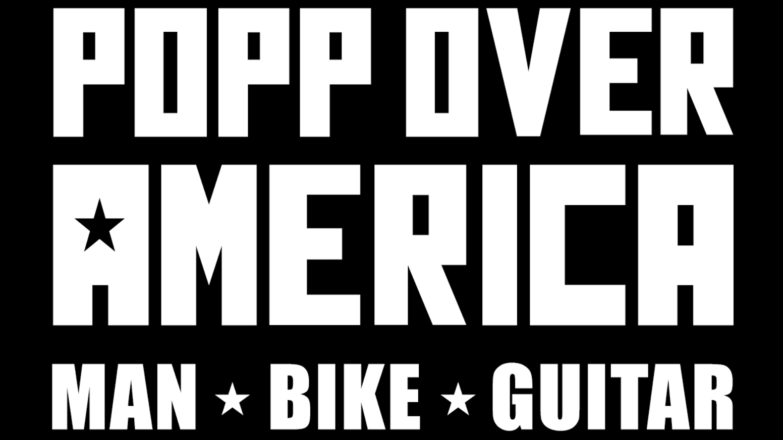 A TV pilot about Joe Popp, a singer-songwriter touring the 48 contiguous states on motorcycle.