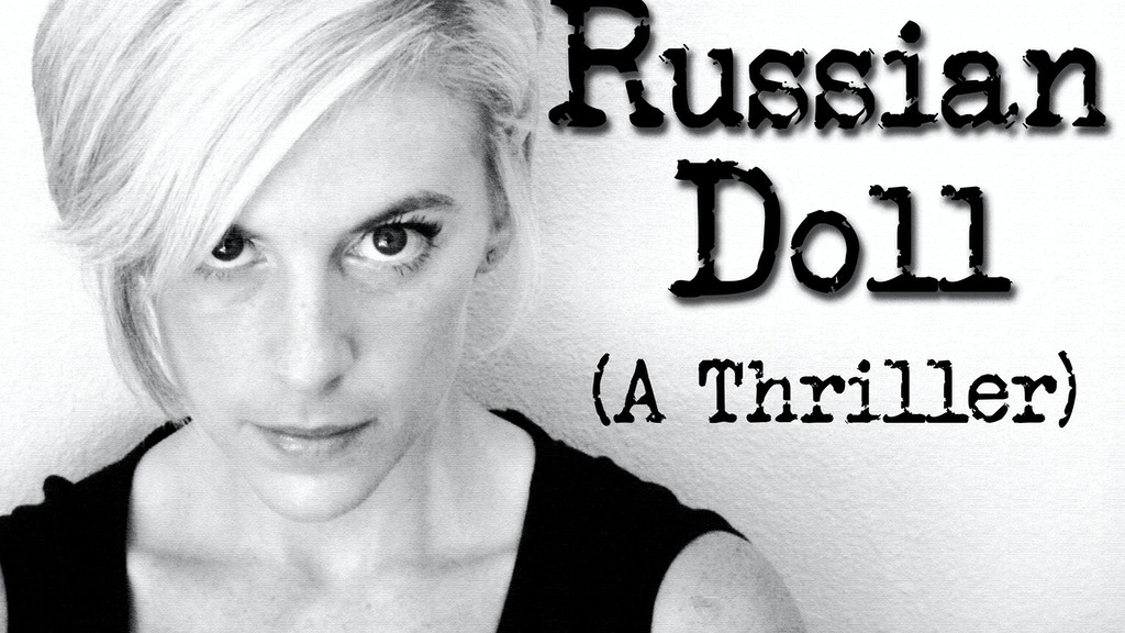 Russian Doll, a Feature Film project video thumbnail
