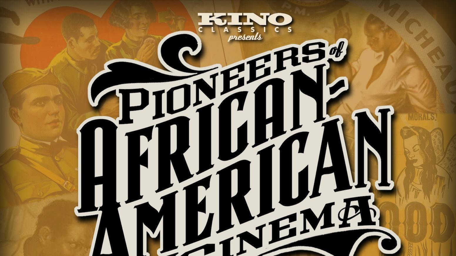 Pioneers of African-American Cinema by Kino Lorber — Kickstarter