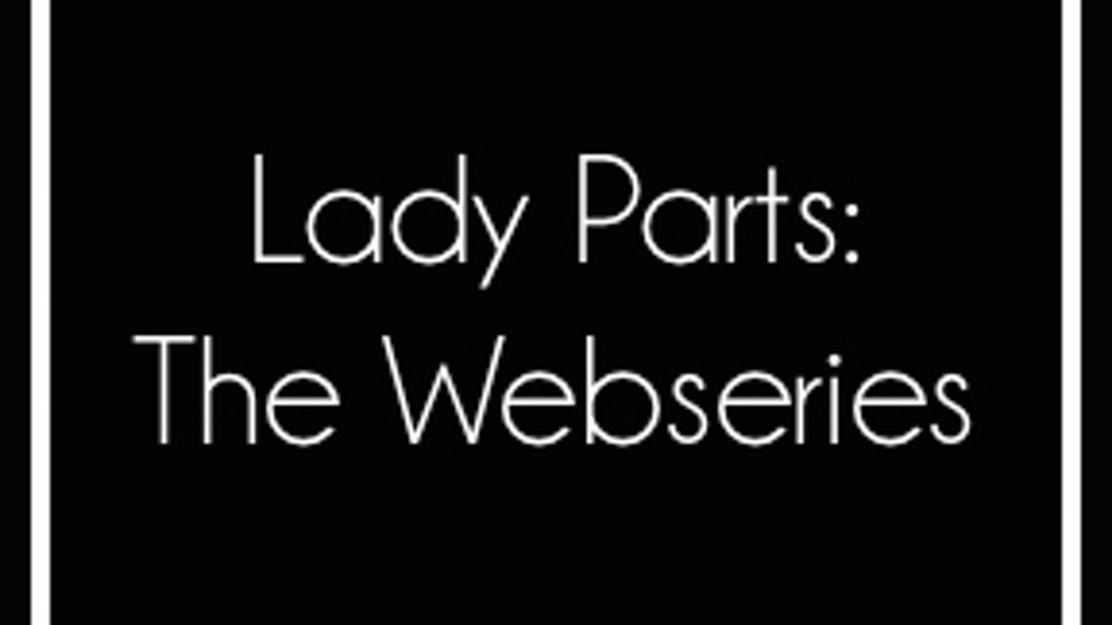 Lady Parts: The Webseries project video thumbnail