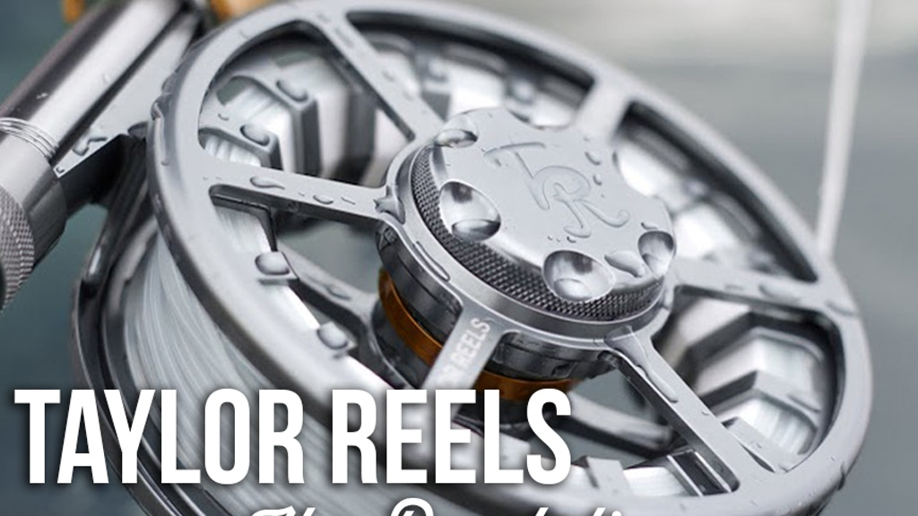 Taylor Fly Fishing Reels: The Revolution project video thumbnail