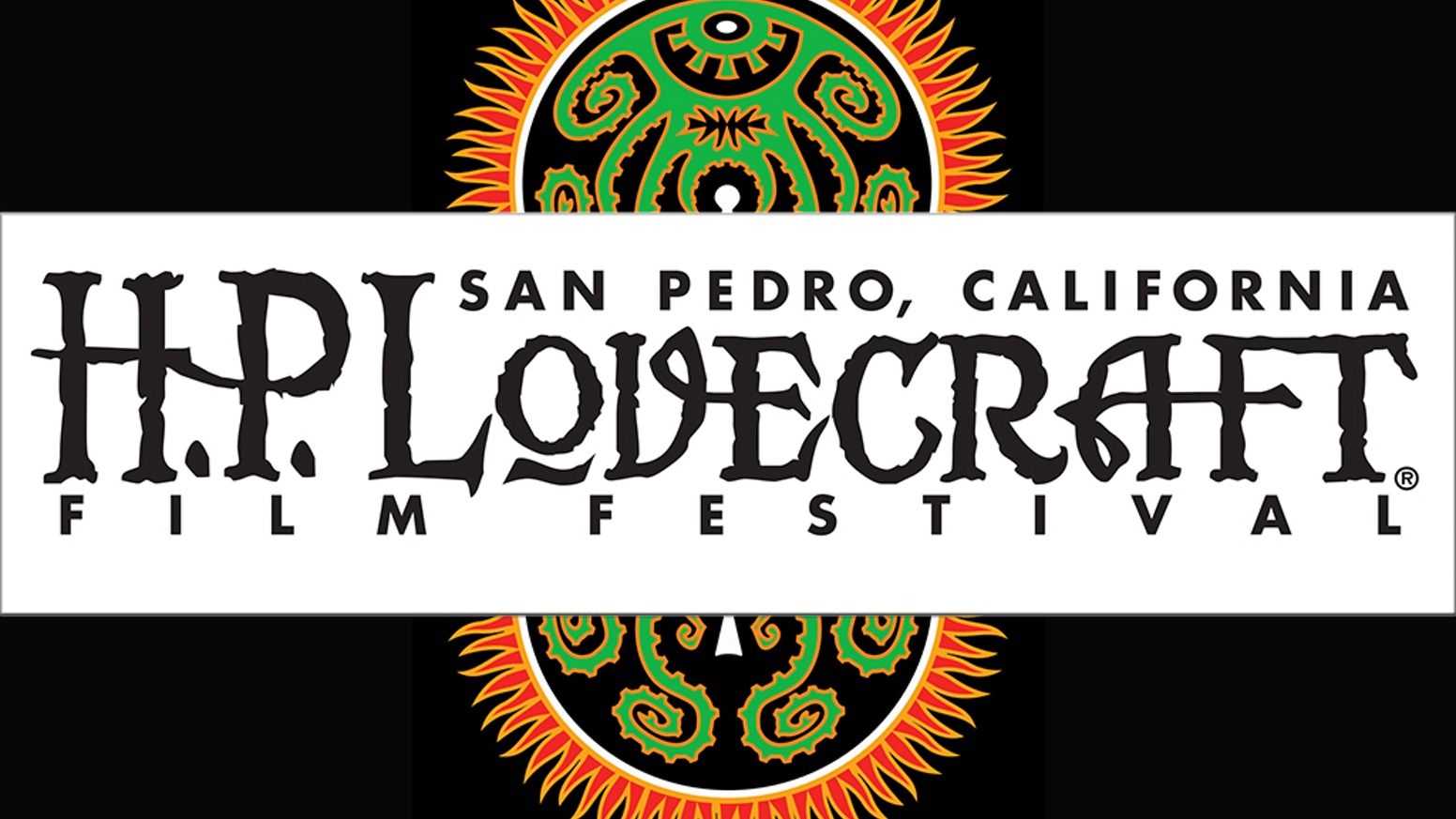 91b9e121a 2015 marks the 125th anniversary of the birth of Howard Phillips (H.P.)  Lovecraft, and The H.P. Lovecraft Film Festival & CthulhuCon®-San Pedro  returns for ...