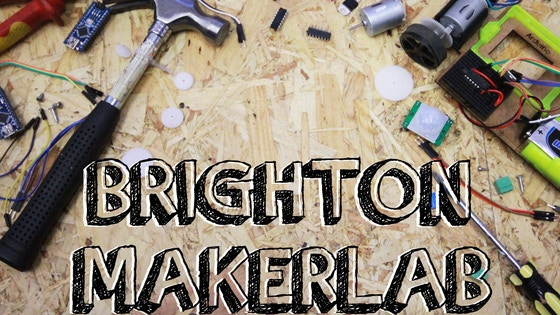 The Brighton Makerlab - where technology meets awesome!