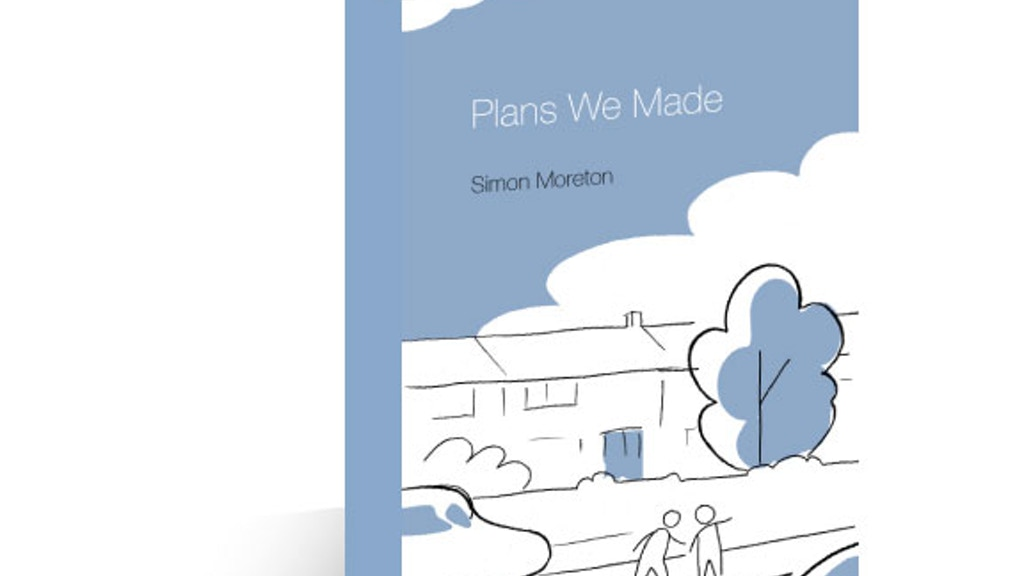 Plans We Made by Simon Moreton (Grimalkin Press) project video thumbnail