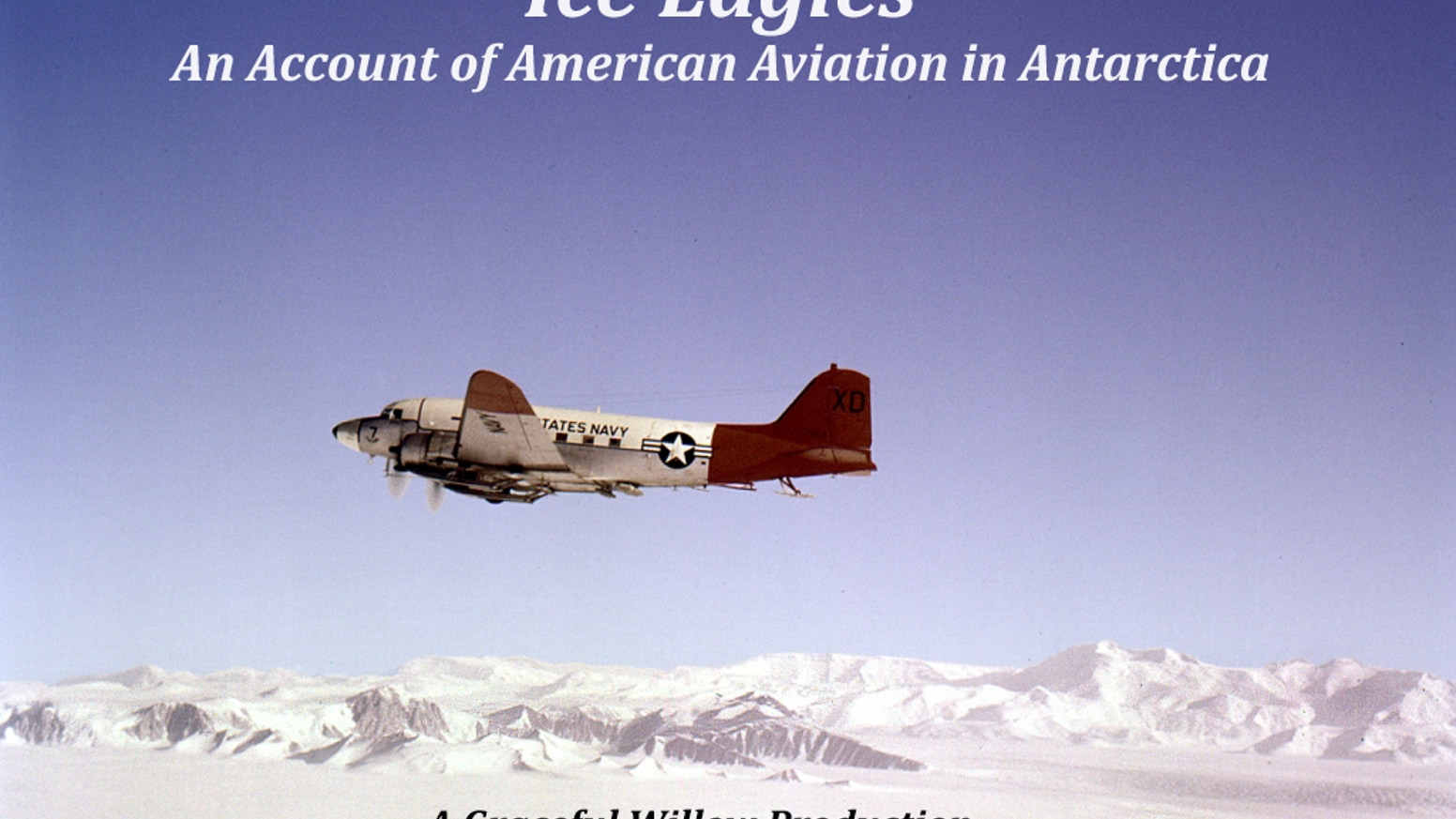 Ice Eagles: An Account of American Aviation in Antarctica by