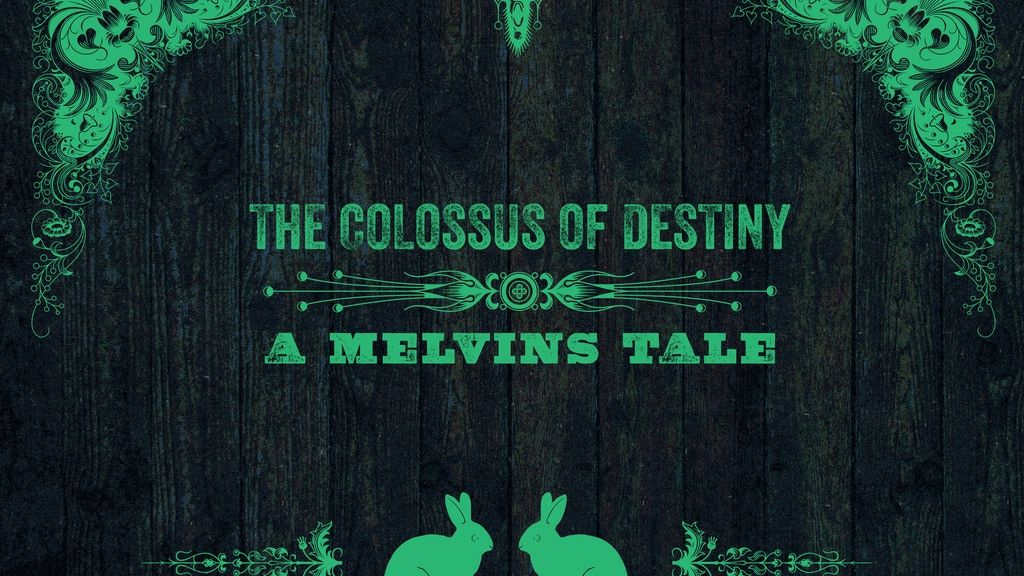The Colossus Of Destiny - A Melvins Tale project video thumbnail