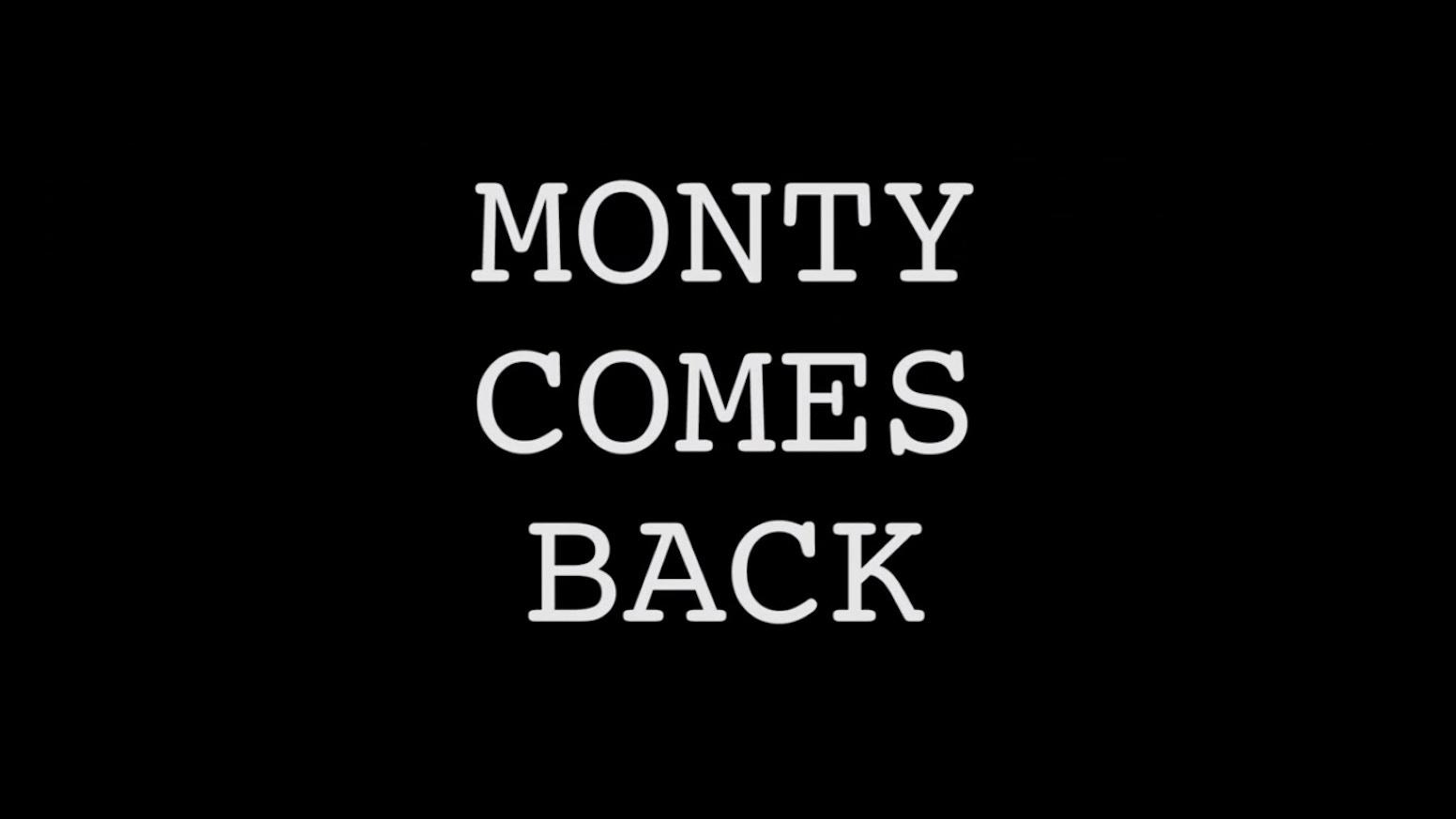 Monty Comes Back By Thomas John Nudi Kickstarter