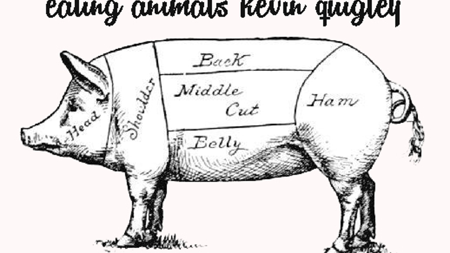 Eating Animals by Kevin Quigley — Kickstarter