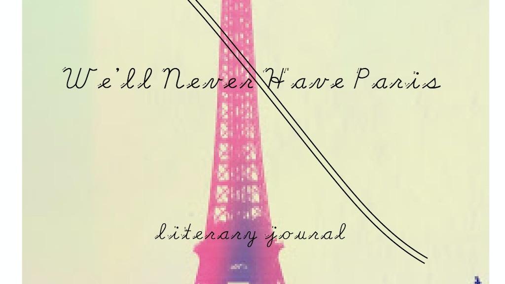 We'll Never Have Paris zine WNHP 12 project video thumbnail
