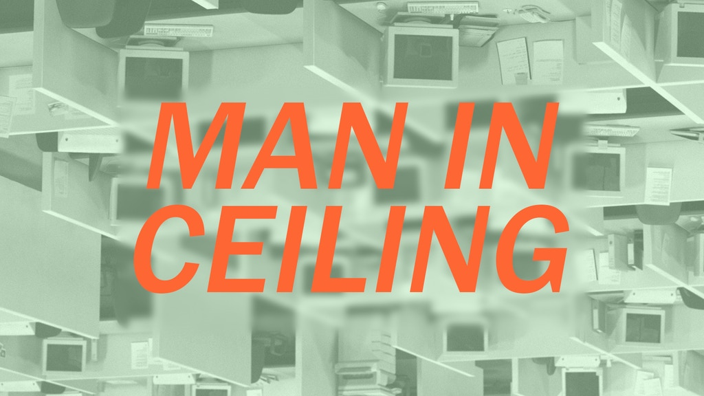 Man in Ceiling project video thumbnail