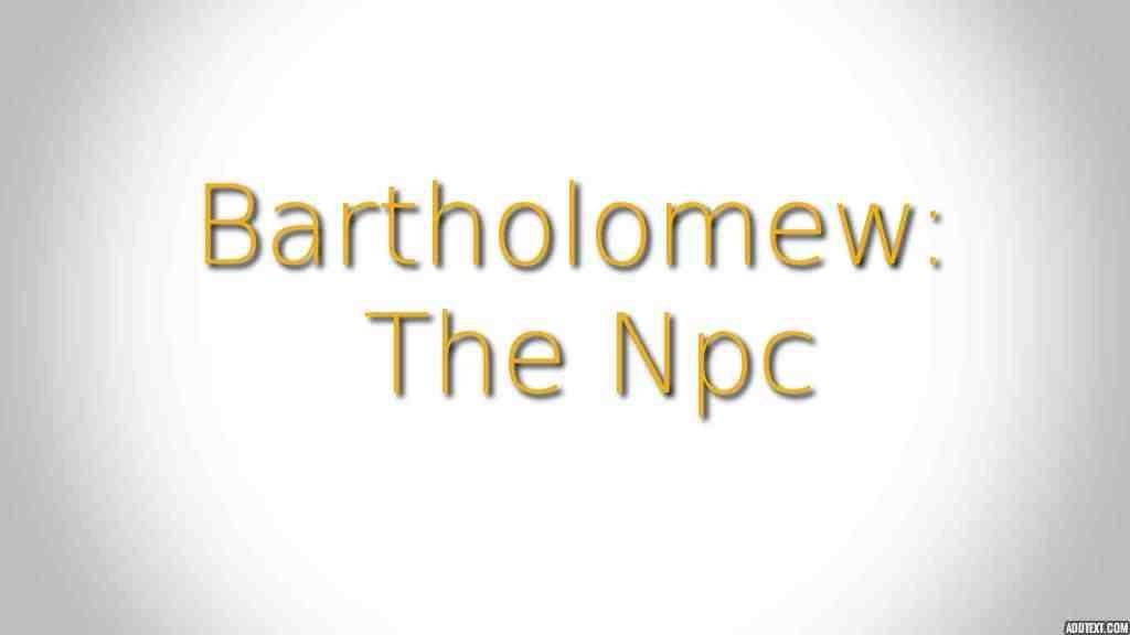 Project image for Bartholomew: The NPC (Canceled)