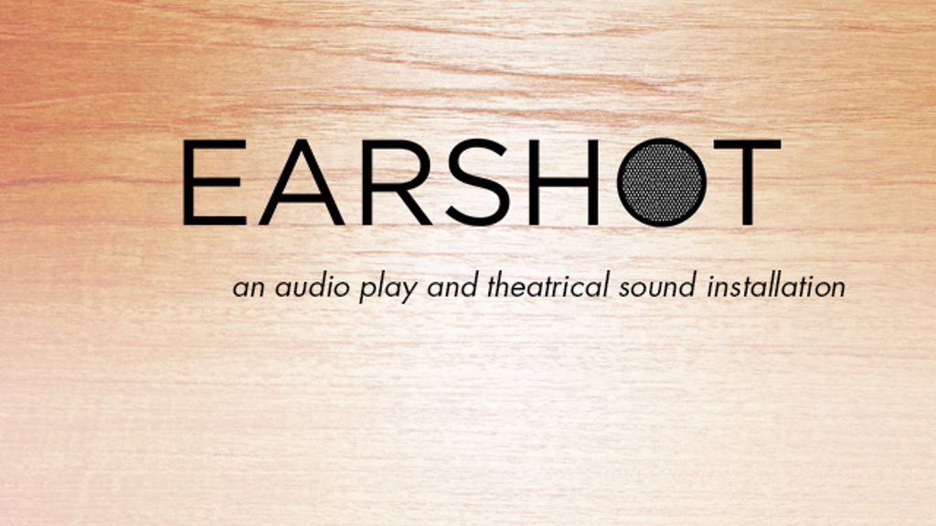 EARSHOT, an audio play and theatrical sound installation project video thumbnail
