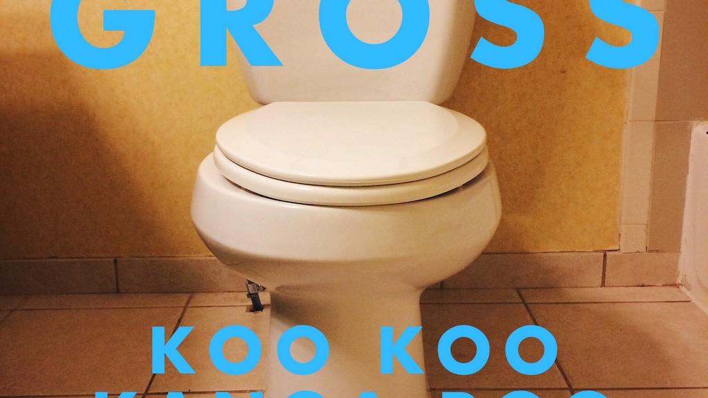 Gross The Disgusting New Album From Koo Koo Kanga Roo By Koo Koo Kanga Roo Kickstarter