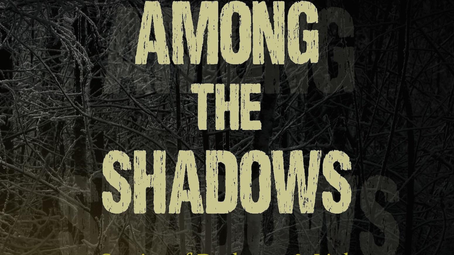 61121a6cefa32 Among the Shadows  A YA Anthology by AMONG THE SHADOWS Anthology ...